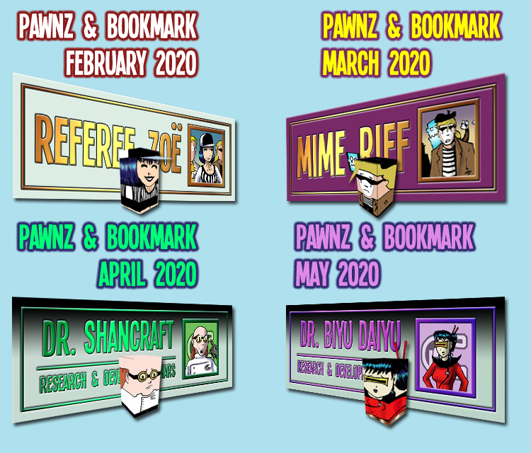 Pawnz & Bookmarks 2020-02 through 2020-05